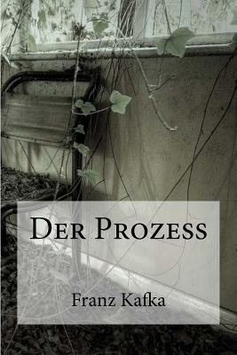 Der Prozess - Kafka, Franz, and Edibooks (Editor)