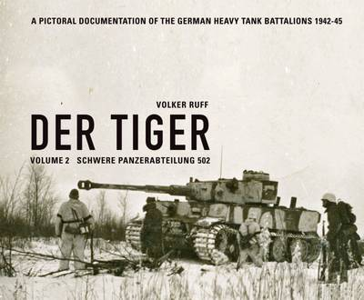 Der Tiger: Schwere Panzerabteilung 502: Volume 2 - Ruff, Volker