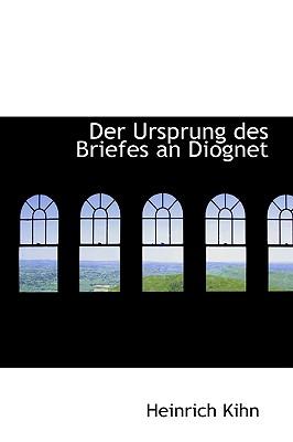 Der Ursprung Des Briefes an Diognet - Kihn, Heinrich