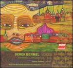 Derek Bermel: Voices; Dust Dances; Thracian Echoes; Elixir