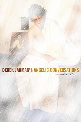 Derek Jarman's Angelic Conversations - Ellis, Jim