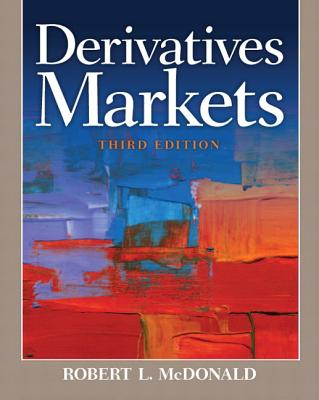 Derivatives Markets - McDonald, Robert L, Professor, PhD
