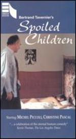 Des Enfants Gatés - Bertrand Tavernier
