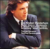 Des Knaben Wunderhorn - Geoffrey Parsons (piano); Thomas Hampson (baritone)
