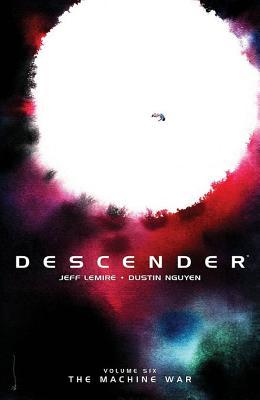 Descender Volume 6: The Machine War - Lemire, Jeff, and Nguyen, Dustin