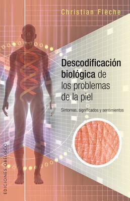 Descodificacion Biologica de Los Problemas de Piel - Fleche, Christian