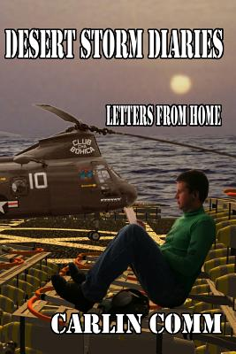 Desert Storm Diaries: Letters From Home - Comm, Carlin