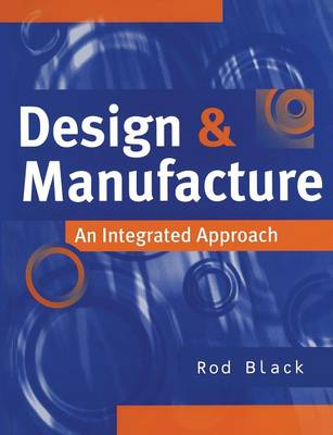Design and Manufacture: An Integrated Approach - Black, Rod