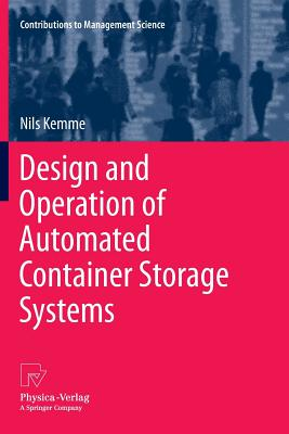 Design and Operation of Automated Container Storage Systems - Kemme, Nils