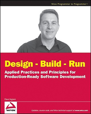 Design - Build - Run: Applied Practices and Principles for Production-Ready Software Development - Ingram, Dave