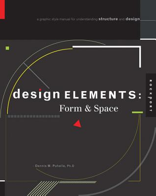 Design Elements, Form & Space: A Graphic Style Manual for Understanding Structure and Design - Puhalla, Dennis