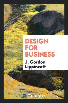 Design for Business - Lippincott, J Gordon