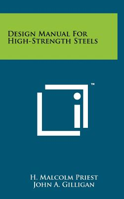 Design Manual for High-Strength Steels - Priest, H Malcolm