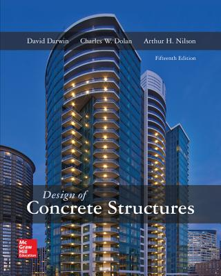 Design of Concrete Structures - Nilson, Arthur H, and Darwin, David, and Dolan, Charles
