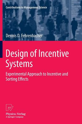 Design of Incentive Systems: Experimental Approach to Incentive and Sorting Effects - Fehrenbacher, Dennis D.