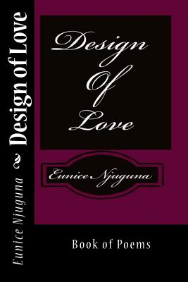 Design of Love - Njuguna, MS Eunice
