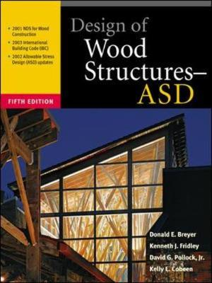 Design of Wood Structures - ASD - Breyer, Donald E, and Fridley, Kenneth J, Professor, and Cobeen, Kelly, S.E.