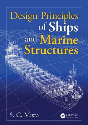 Design Principles of Ships and Marine Structures - Misra, Suresh Chandra