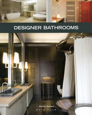Designer Bathrooms - Druesne, Alexandra (Text by), and Pauwels, Jo (Photographer)