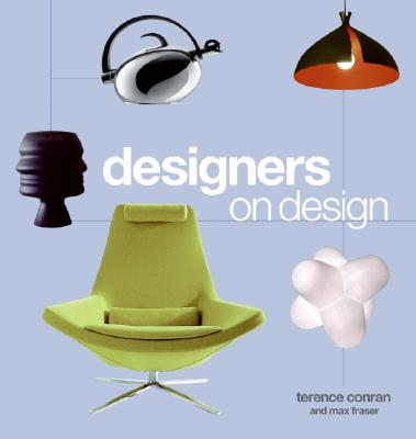 Designers on Design - Conran, Terence, and Fraser, Max
