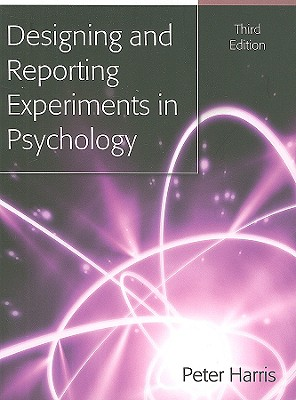 Designing and Reporting Experiments in Psychology - Harris, Peter