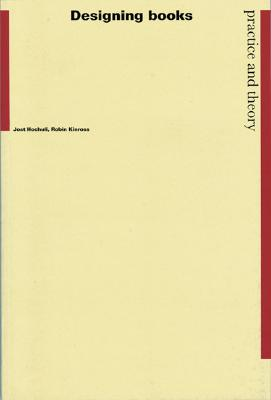 Designing Books: Practice and Theory - Hochuli, Jost