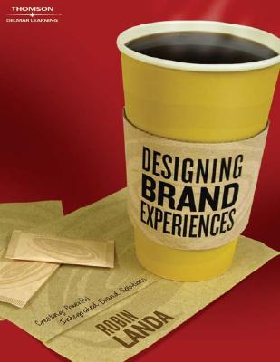 Designing Brand Experience: Creating Powerful Integrated Brand Solutions - Landa, Robin