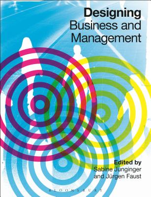 Designing Business and Management - Junginger, Sabine (Editor)