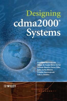 Designing Cdma2000 Systems - Korowajczuk, Leonhard, and Xavier, Bruno de Souza Abreu