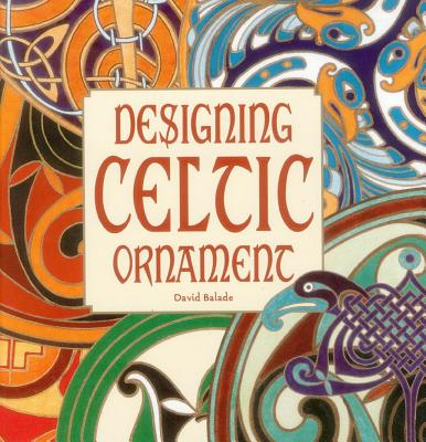 Designing Celtic Ornament - Balade, David