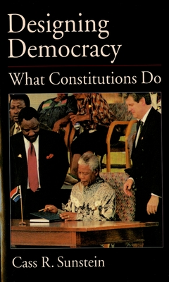 Designing Democracy: What Constitutions Do - Sunstein, Cass R
