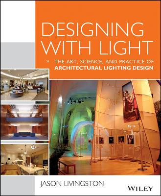 Designing with Light The Art Science and Practice of Architectural Lighting Design -  sc 1 st  Alibris & Designing with Light: The Art Science and Practice of ... azcodes.com