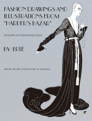 """Designs by """"Erte"""": Fashion Drawings and Illustrations from """"Harper's Bazaar"""" - Erte"""