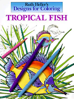 Designs for Coloring: Tropical Fish -