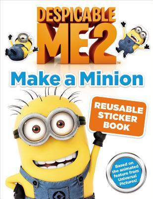 Despicable Me 2: Make a Minion Reusable Sticker Book - Mayer, Kirsten, and Paul, Cinco (Screenwriter), and Daurio, Ken (Screenwriter)