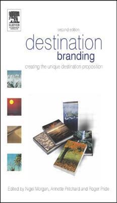 Destination Branding: Creating the Unique Destination Proposition - Morgan, Nigel