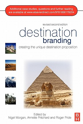 Destination Branding: Creating the Unique Destination Proposition - Morgan, Nigel, and Pritchard, Annette, and Pride, Roger