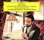 Destination Rachmaninov: Arrival - Piano Concertos 1 & 3