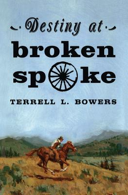 Destiny at Broken Spoke - Bowers, Terrell L