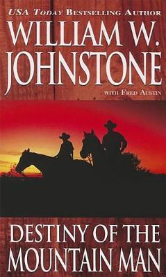 Destiny of the Mountain Man - Johnstone, William W
