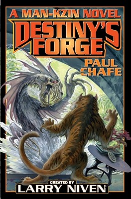 Destiny's Forge: A Man-Kzin Wars Novel - Chafe, Paul, and Niven, Larry (Creator)