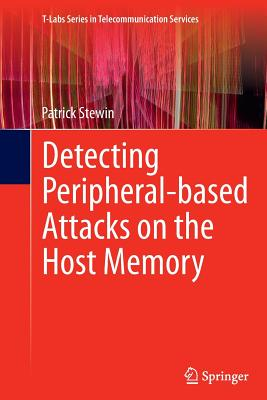 Detecting Peripheral-Based Attacks on the Host Memory - Stewin, Patrick