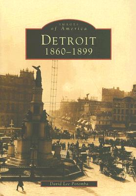 Detroit: 1860-1899 - Poremba, David Lee