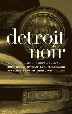 Detroit Noir - Olsen, E J (Editor), and Hocking, John C (Editor)