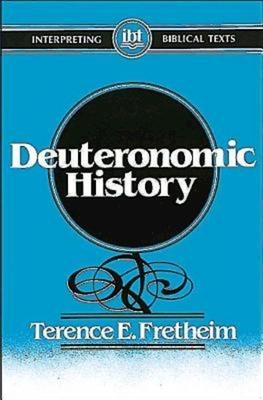 Deuteronomic History - Fretheim, Terence E