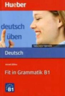 Deutsch uben - Taschentrainer: Fit in Grammatik B1 - Baumgarten, Christian, and Borbein, Volker