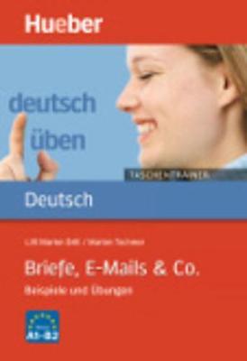 Deutsch Uben - Taschentrainer: Taschentrainer - Briefe, E-Mails & Co. -