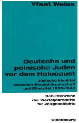 Deutsche und polnische Juden vor dem Holocaust - Weiss, Yfaat