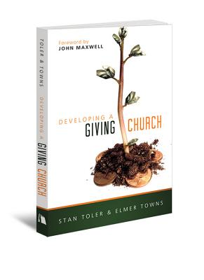 Developing a Giving Church - Toler, Stan, and Town, Elmer