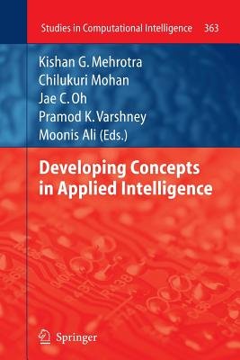 Developing Concepts in Applied Intelligence - Mehrotra, Kishan G (Editor), and Mohan, Chilukuri (Editor), and Oh, Jae C (Editor)